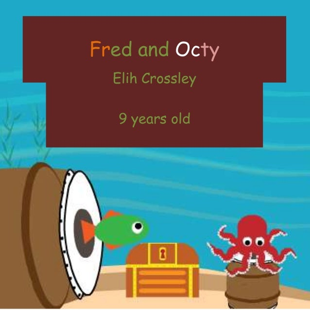 Fred and Octy Elih Crossley 9 years old
