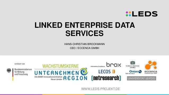WWW.LEDS-PROJEKT.DE LINKED ENTERPRISE DATA SERVICES HANS-CHRISTIAN BROCKMANN CEO / ECCENCA GMBH