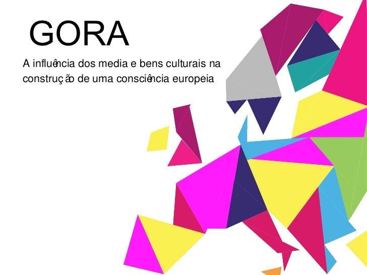 EURÁGORA A influência dos media e bens culturais na construção de uma consciência europeia
