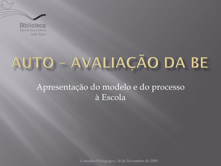 Biblioteca           Apresentação do modelo e do processo                     à Escola                     Conselho Pedagó...