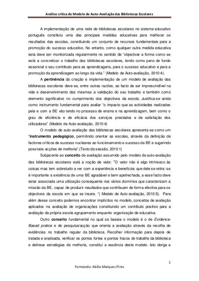 Análise crítica do Modelo de Auto-Avaliação das Bibliotecas Escolares 1 Formando: Abílio Marques Pires A implementação de ...