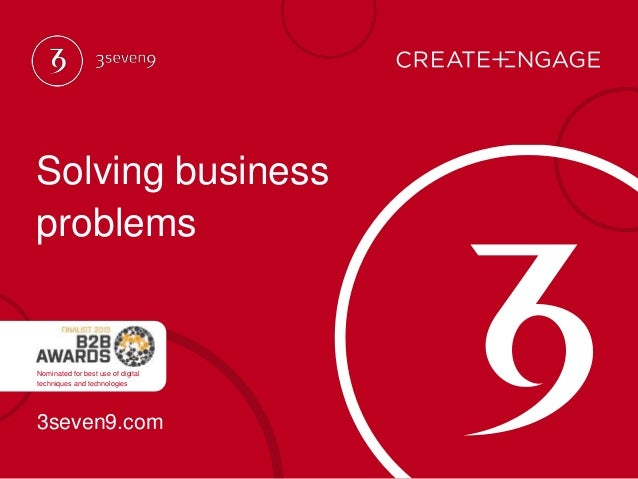 Solving business problems 3seven9.com Nominated for best use of digital techniques and technologies