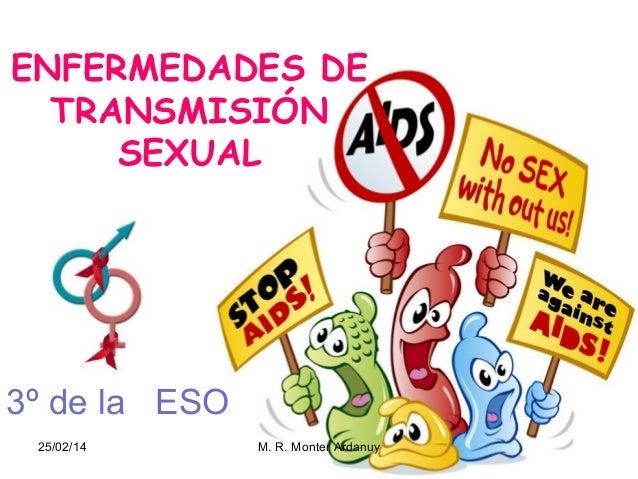 ENFERMEDADES DE TRANSMISIÓN SEXUAL  3º de la ESO 25/02/14  M. R. Monter Ardanuy