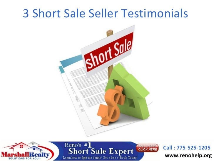 3 Short Sale Seller Testimonials                           Call : 775-525-1205                            www.renohelp.org