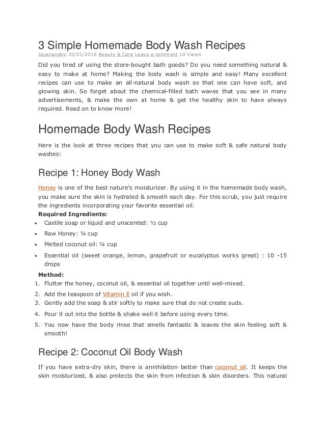 3 Simple Homemade Body Wash Recipes Jayanandini 30/01/2016 Beauty & Care Leave a comment 10 Views Did you tired of using t...