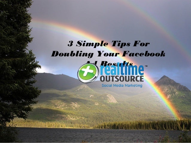 3 Simple Tips For Doubling Your Facebook Ad Results