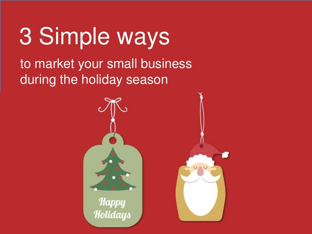 3 simple ways to market your small business during the holiday season