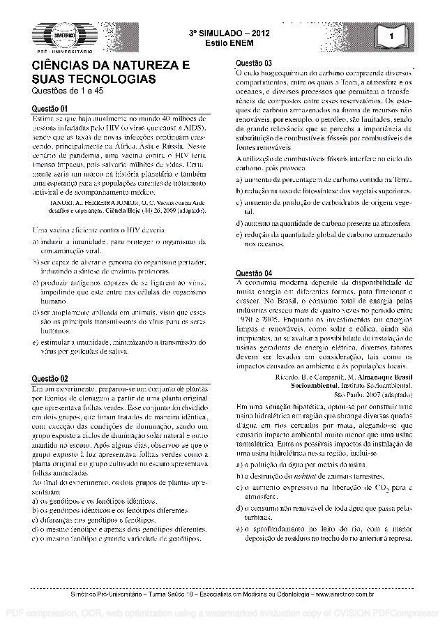 SIMETRICO PRE - UNIVERSITARIO 30 CIENCIAS DA NATUREZA E SUAS TECNOLOGIAS Questoes de 1 a 45 Questa° 01 SIMULADO - 2012 Est...