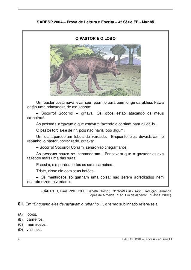 SARESP 2004 – Prova de Leitura e Escrita – 4ª Série EF - Manhã                                    O PASTOR E O LOBO       ...