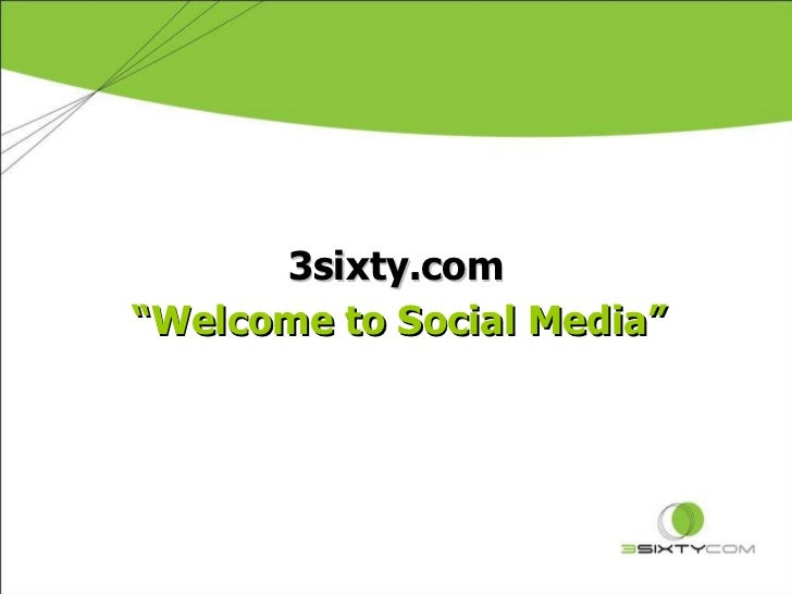 "3sixty.com "" Welcome to Social Media"""