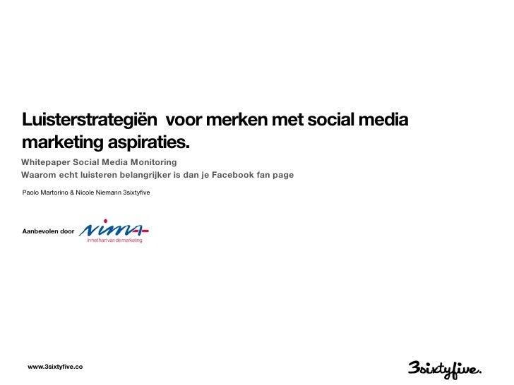 Luisterstrategiën voor merken met social mediamarketing aspiraties.Whitepaper Social Media MonitoringWaarom echt luisteren...