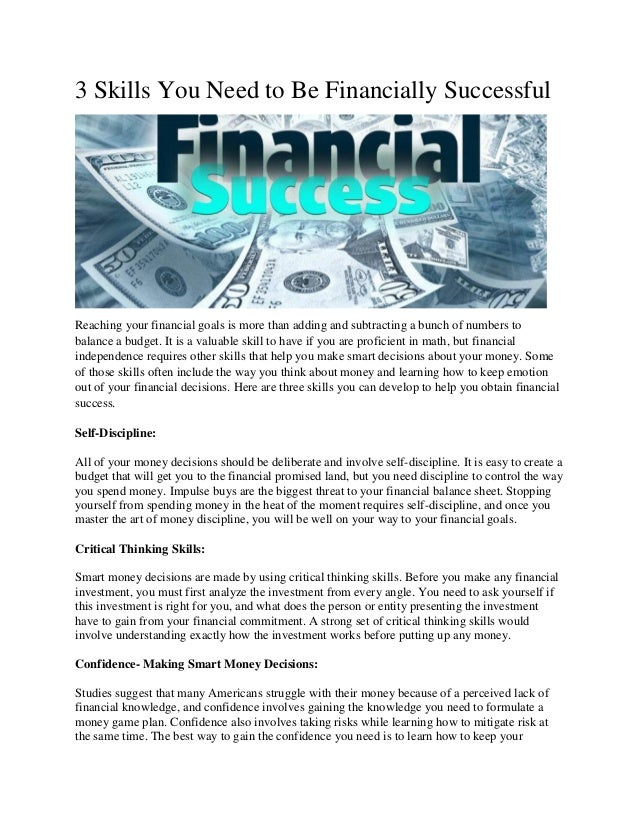 3 Skills You Need to Be Financially Successful Reaching your financial goals is more than adding and subtracting a bunch o...