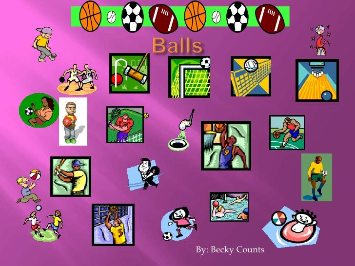 Balls<br />By: Becky Counts<br />