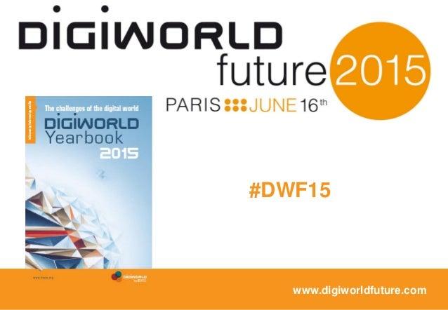 Copyright © IDATE – DigiWorld 2015 #DWS14 #DWF15 www.digiworldfuture.com