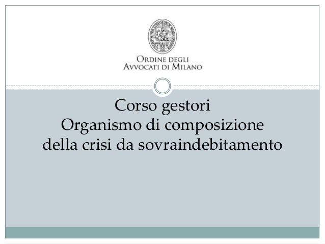 Corso gestori Organismo di composizione della crisi da sovraindebitamento