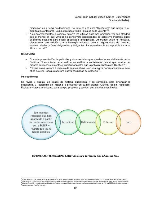 101 Compilador Gabriel Ignacio Gómez - Dimensiones Bioética del trabajo dimensión en la toma de decisiones. Se trata de un...