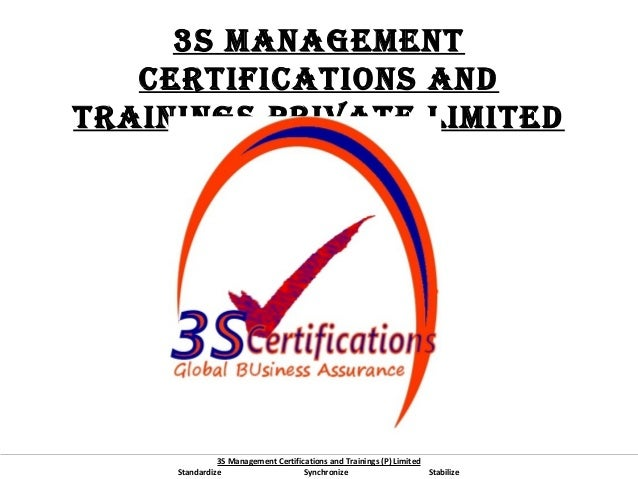 3S ManageMent CertifiCationS and trainingS Private LiMited  3S Management Certifications and Trainings (P) Limited Standar...