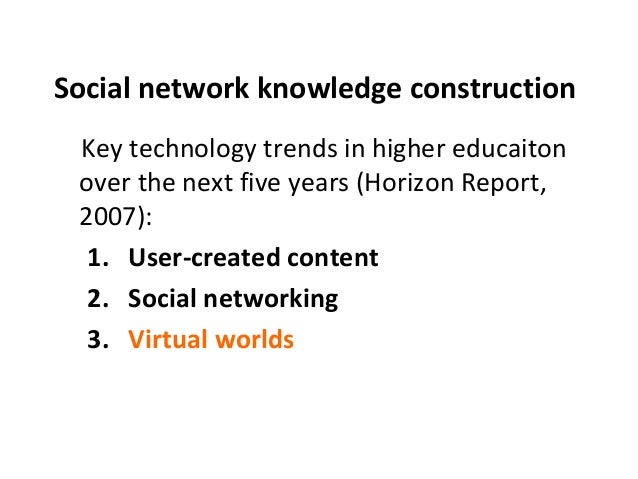 Social network knowledge construction  Key technology trends in higher educaiton  over the next five years (Horizon Report...