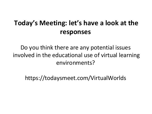 Today's Meeting: let's have a look at the  responses  Do you think there are any potential issues  involved in the educati...
