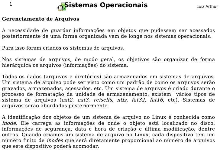 1                     Sistemas Operacionais                            Luiz Arthur   Gerenciamento de Arquivos  A necessid...