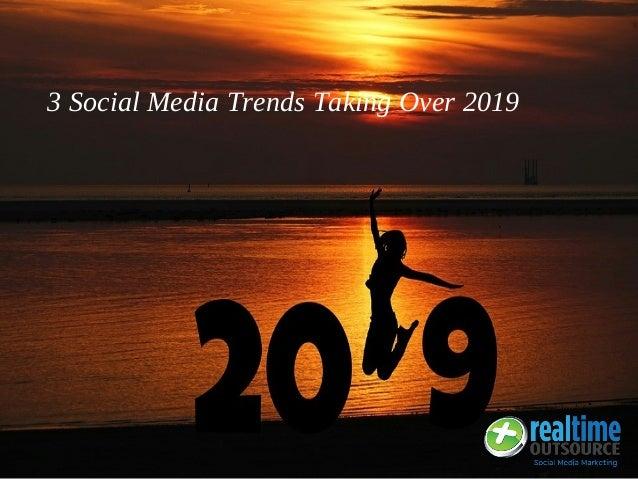 3 Social Media Trends Taking Over 2019