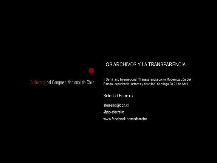 """LOS ARCHIVOS Y LA TRANSPARENCIAII Seminario Internacional """"Transparencia como Modernización DelEstado: experiencia, actore..."""