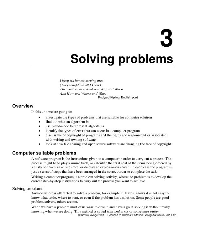 3 Solving problems I keep six honest serving men (They taught me all I knew) Their names are What and Why and When And How...