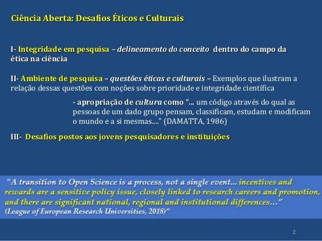 Sonia Vasconcelos - Ciência Aberta: Desafios Éticos e Culturais Slide 2