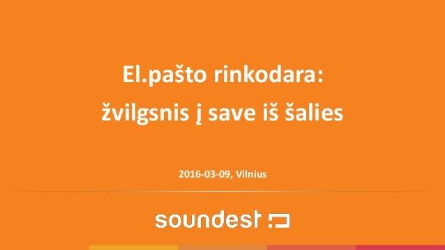 2016-03-09, Vilnius El.pašto rinkodara: žvilgsnis į save iš šalies