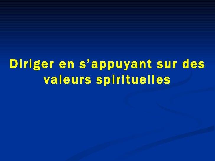 Diriger en s'appuyant sur des valeurs spirituelles