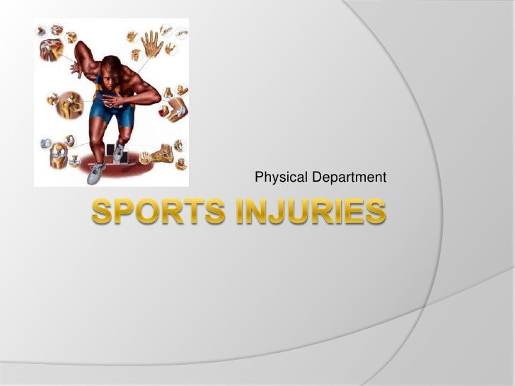 SPORTS INJURIES<br />PhysicalDepartment<br />