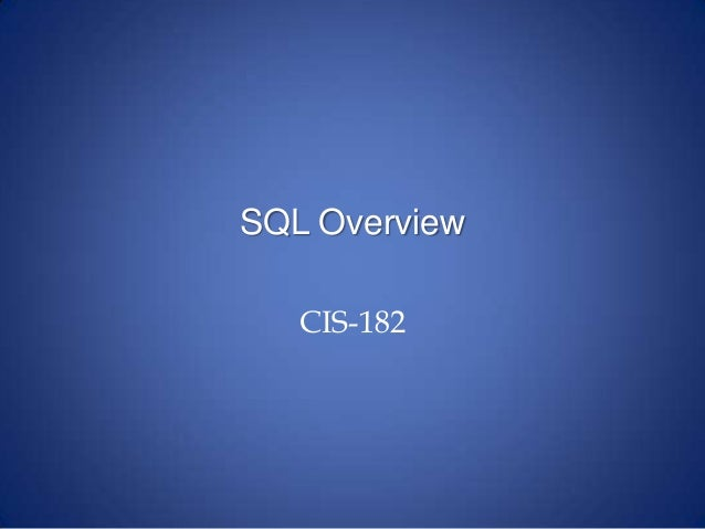 SQL Overview CIS-182