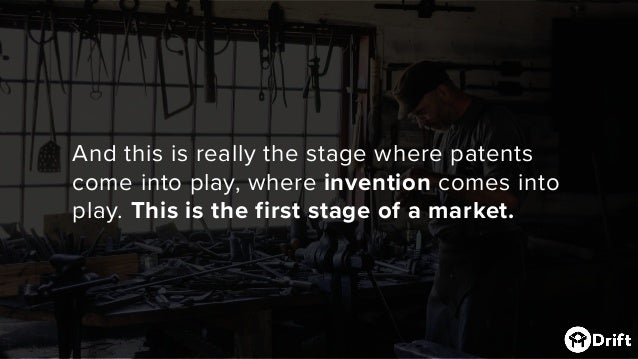 And this is really the stage where patents come into play, where invention comes into play. This is the first stage of am...