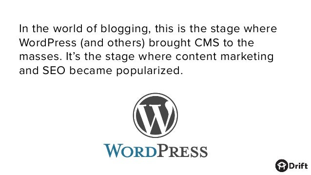 In the world of blogging, this is the stage where WordPress (and others) brought CMS to the masses. It's the stage where c...
