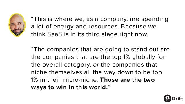 """""""This iswhere we, as a company, are spending a lot of energy and resources. Because we think SaaS is in its third stage r..."""