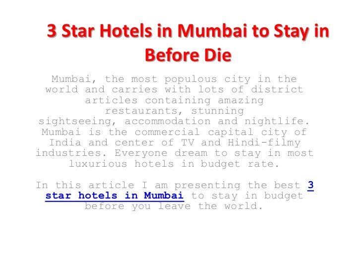 3 Star Hotels in Mumbai to Stay in             Before Die   Mumbai, the most populous city in the  world and carries with ...