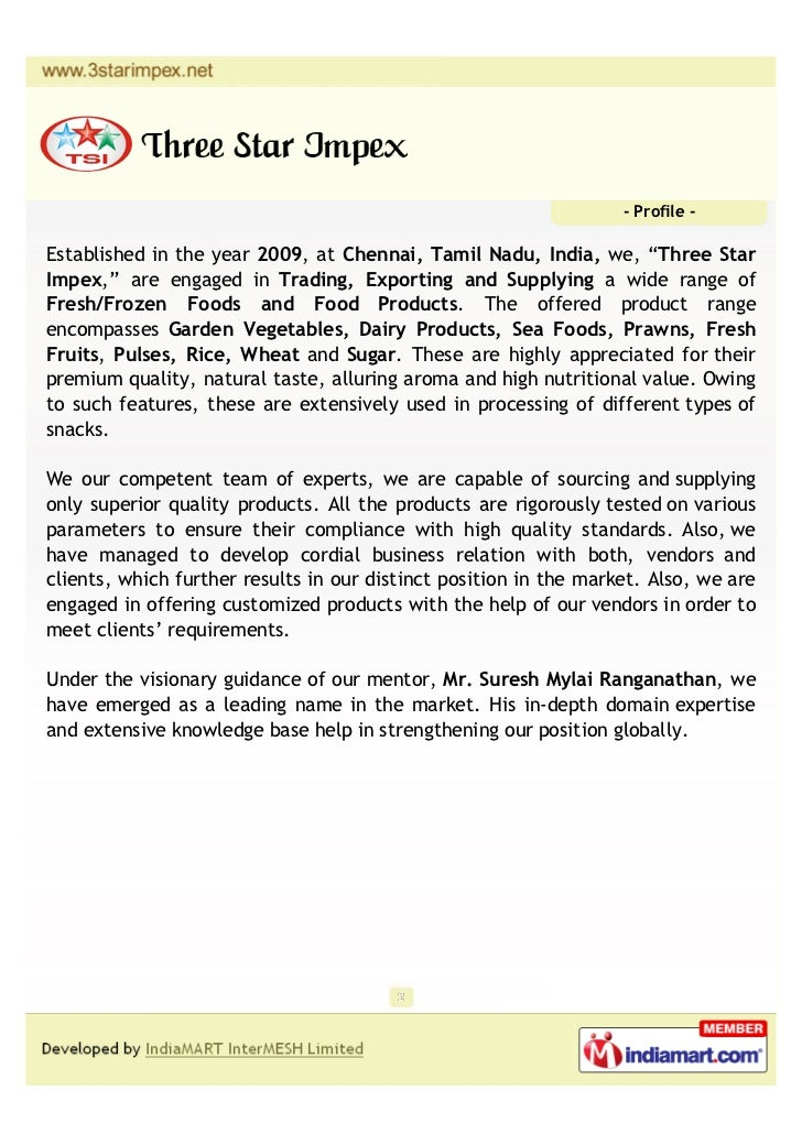 """- Profile -Established in the year 2009, at Chennai, Tamil Nadu, India, we, """"Three StarImpex,"""" are engaged in Trading, Exp..."""