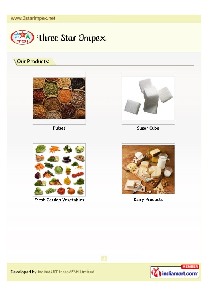 Our Products:                Pulses           Sugar Cube      Fresh Garden Vegetables   Dairy Products