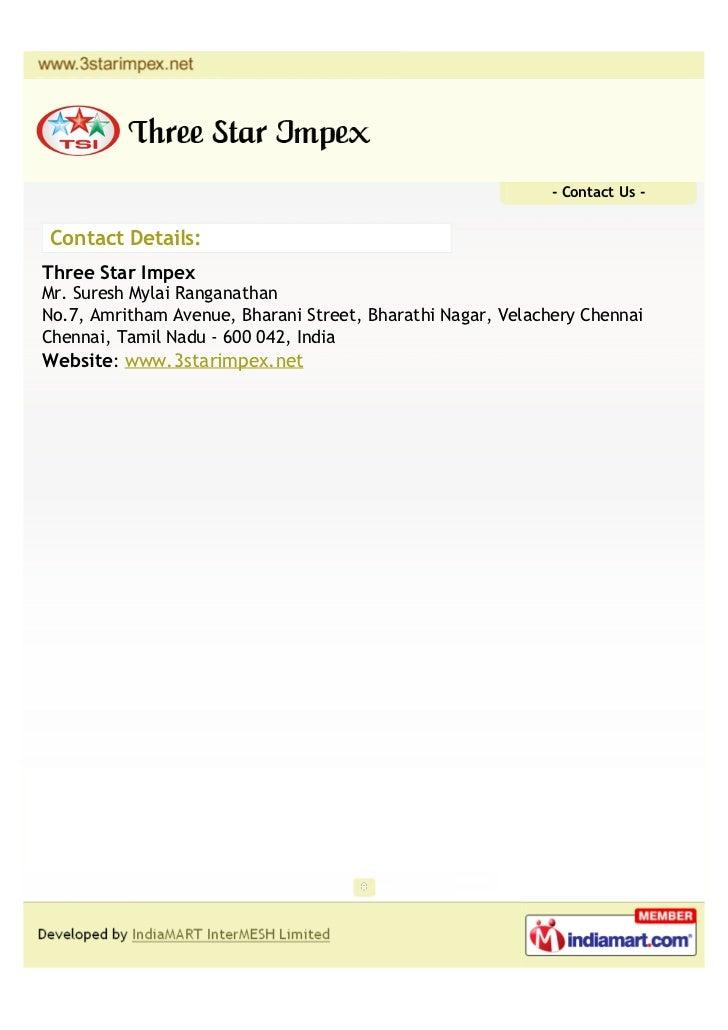 - Contact Us -Contact Details:Three Star ImpexMr. Suresh Mylai RanganathanNo.7, Amritham Avenue, Bharani Street, Bharathi ...