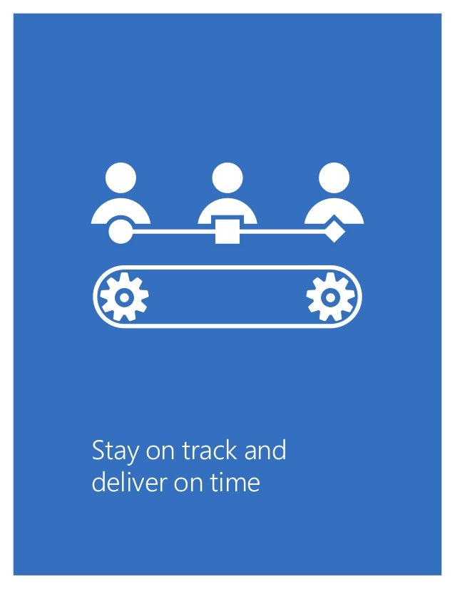 1 Stay on track and deliver on time