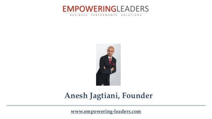 Anesh Jagtiani, Founder www.empowering-leaders.com