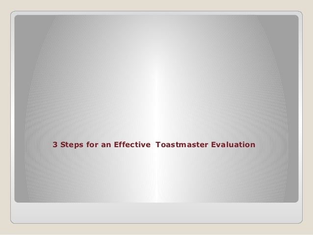 3 Steps for an Effective Toastmaster Evaluation
