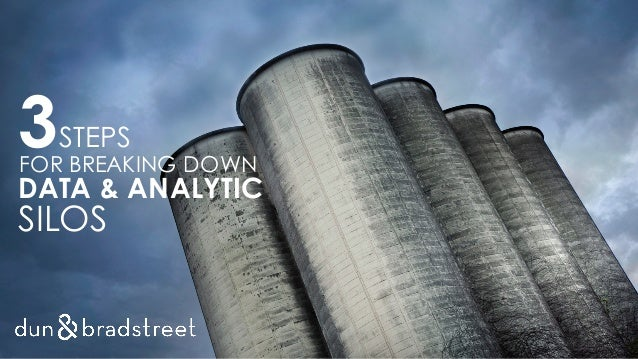 3STEPS FOR BREAKING DOWN DATA & ANALYTIC SILOS