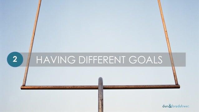 HAVING DIFFERENT GOALS2
