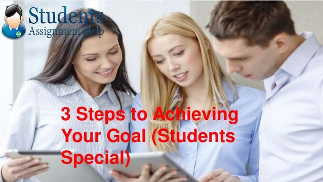 3 Steps to Achieving Your Goal (Students Special)