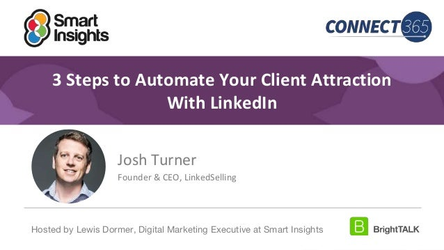 1 #DigitalPriorities Digital Marketing Priorities 2018 brought to you by 3 Steps to Automate Your Client Attraction With L...