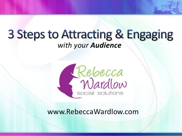 with your Audiencewww.RebeccaWardlow.com