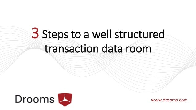3-steps-to-a-well-structured-transaction-data-room-1-638.jpg?cb=1390205131