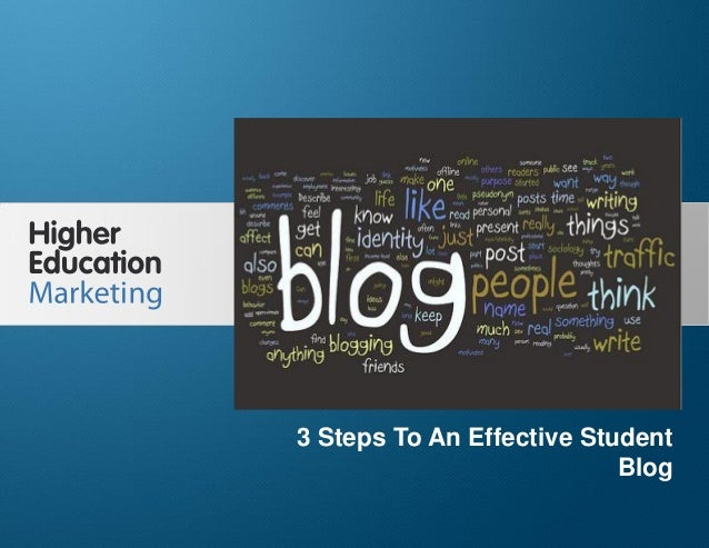 3 Steps to Create an Effective Student Blog  3 Steps To An Effective Student Blog Slide 1