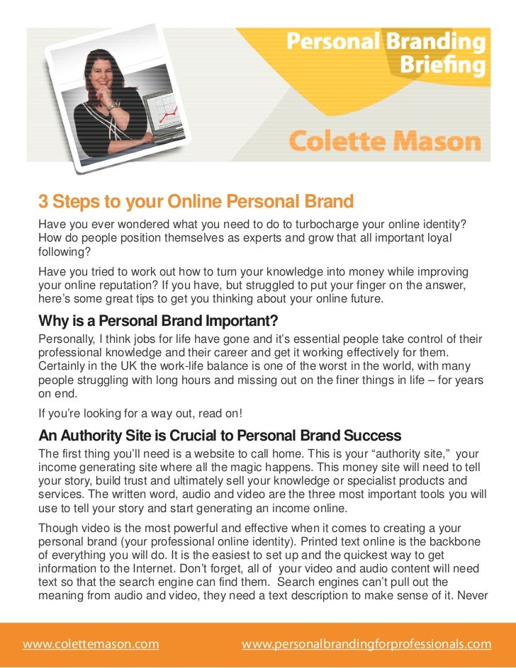3 Steps to your Online Personal Brand  Have you ever wondered what you need to do to turbocharge your online identity?  Ho...